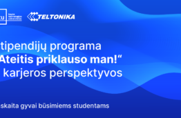 """KTU MGMF studijų programos dalyvauja """"Teltonika"""" stipendijų programoje """"Ateitis priklauso man!"""""""
